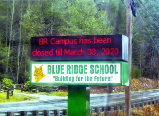 Blue Ridge School and Early College will remain closed until at least March 30 as schools across the U.S. shut their doors in dealing with COVID-19, the Coronavirus.